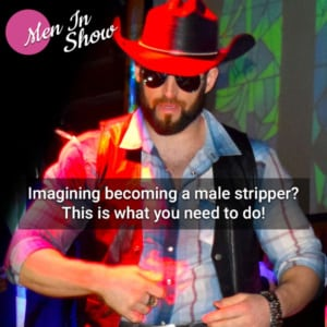Imagining becoming a male stripper?