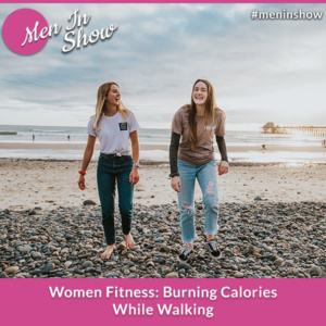 Women Fitness: Burning Calories While Walking