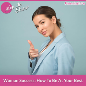 Woman Success: How To Be At Your Best